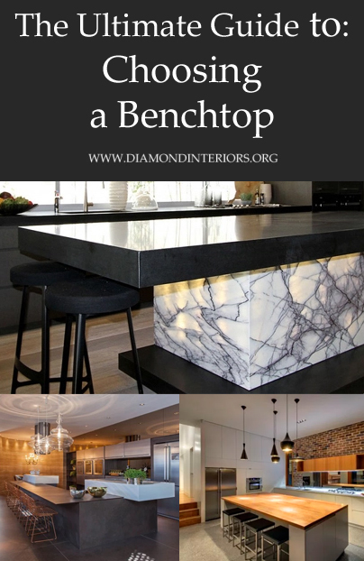 A Guide to Choosing A Benchtop by Diamond Interiors